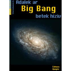 Adalek ar Big Bang, betek...