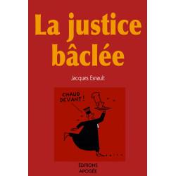 Justice baclée (La)